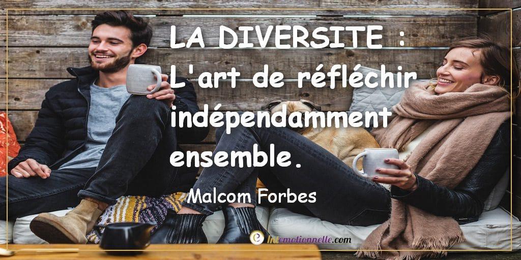 la diversite l art de reflechir independamment ensemble intelligence emotionnelle malcom forbes